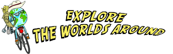 Explore the Worlds Around